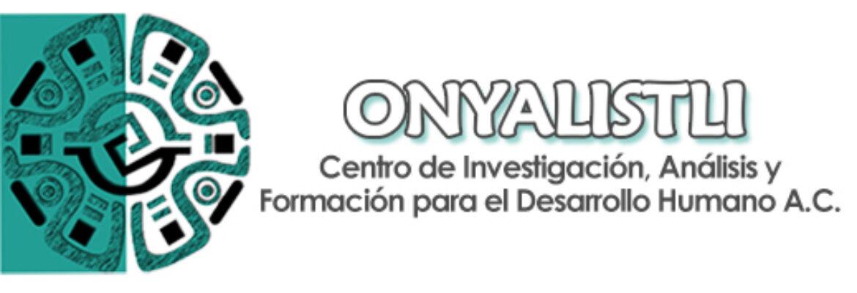 ONYALISTLI Centro de Investigación, Análisis y Formación para el Desarrollo Humano A.C.